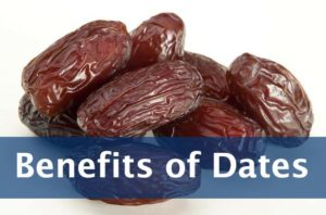 Benefits of Dates - Health benefits of dates