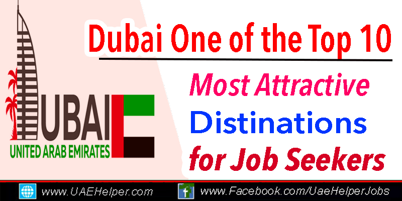 Dubai One of the Top 10 Most Attractive Destinations for Job Seekers