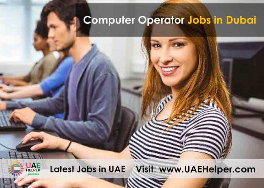Computer operator jobs dubai