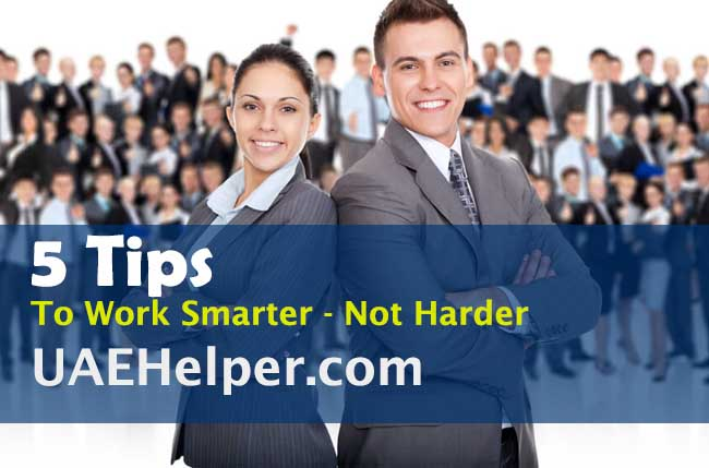 5 Tips to Work Smarter not Harder