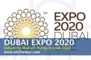 Dubai Expo 2020 - Industries that are hiring in expo 2020