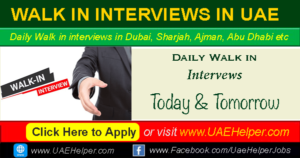 walk in interviews in Dubai Ajman Sharjah Ajman etc