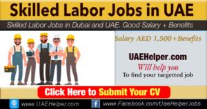Skilled Labor Jobs in Dubai UAE