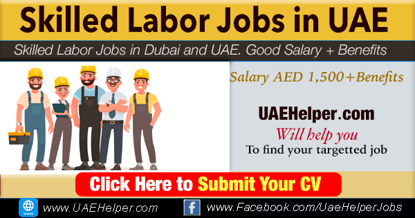 Skilled Labor Jobs in Dubai UAE