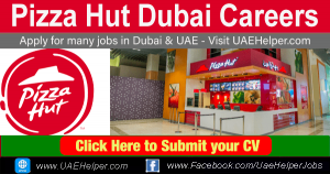 Pizza Hut Dubai Careers- Jobs in Dubai and UAE